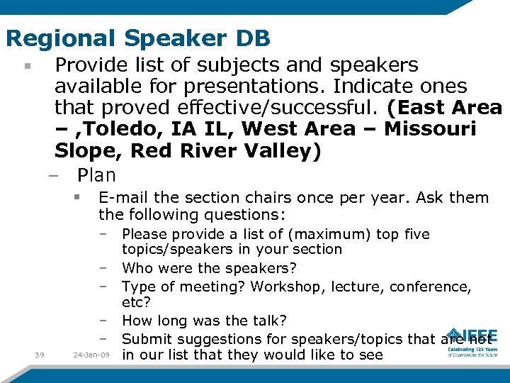 Regional Speaker DB Provide list of subjects and speakers available for presentations. Indicate ones