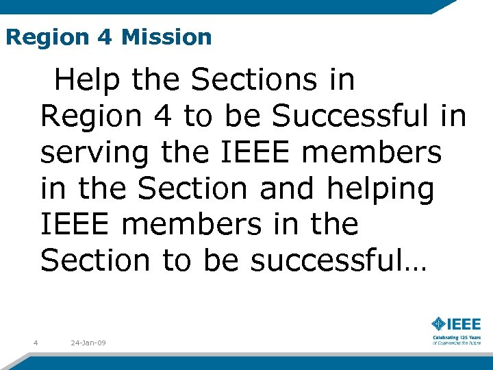 Region 4 Mission Help the Sections in Region 4 to be Successful in serving