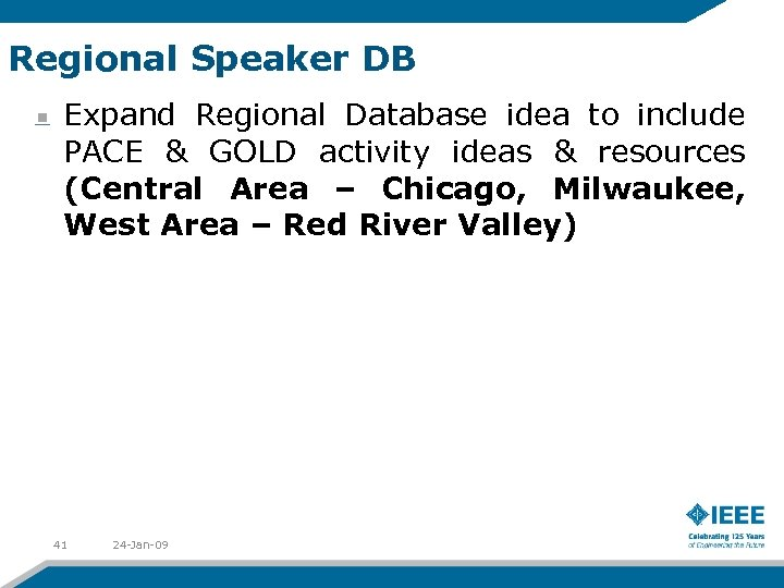 Regional Speaker DB Expand Regional Database idea to include PACE & GOLD activity ideas