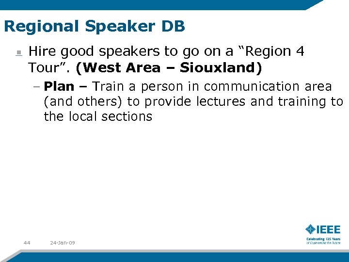 "Regional Speaker DB Hire good speakers to go on a ""Region 4 Tour"". (West"