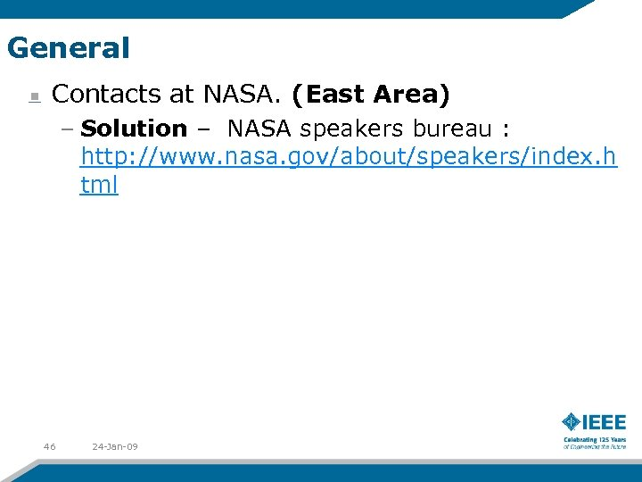 General Contacts at NASA. (East Area) – Solution – NASA speakers bureau : http: