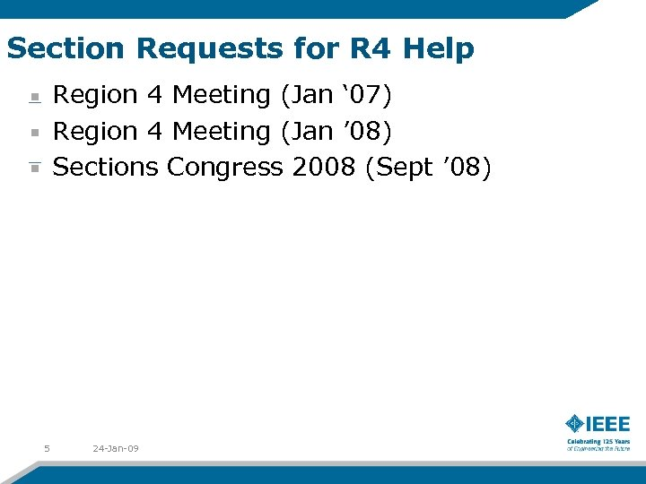 Section Requests for R 4 Help Region 4 Meeting (Jan ' 07) Region 4
