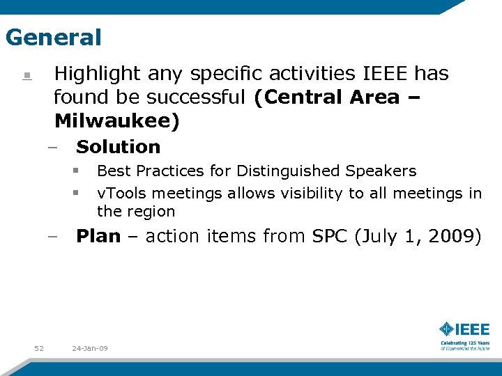General Highlight any specific activities IEEE has found be successful (Central Area – Milwaukee)