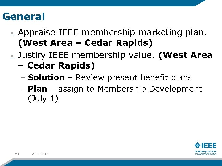 General Appraise IEEE membership marketing plan. (West Area – Cedar Rapids) Justify IEEE membership