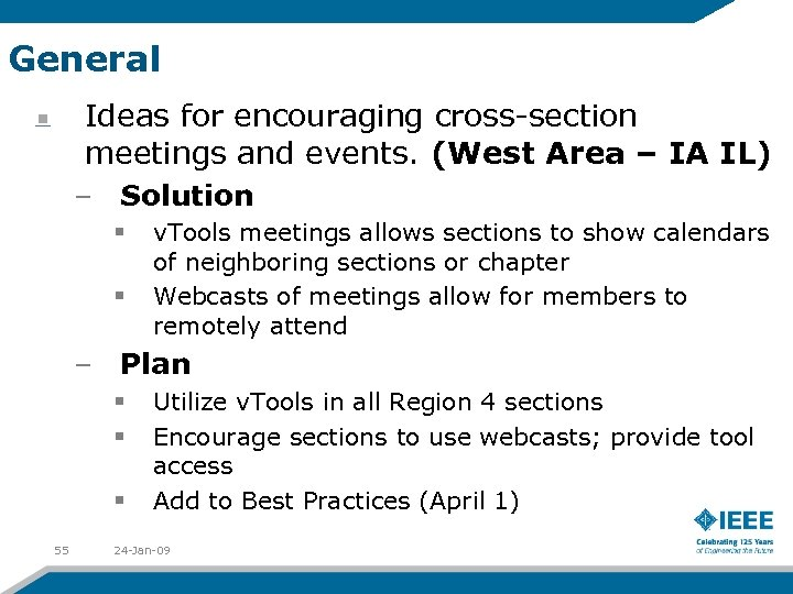 General Ideas for encouraging cross-section meetings and events. (West Area – IA IL) –