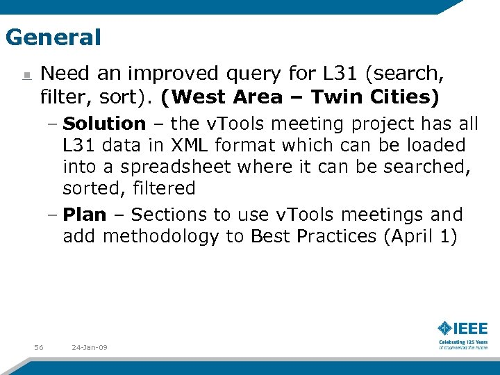General Need an improved query for L 31 (search, filter, sort). (West Area –
