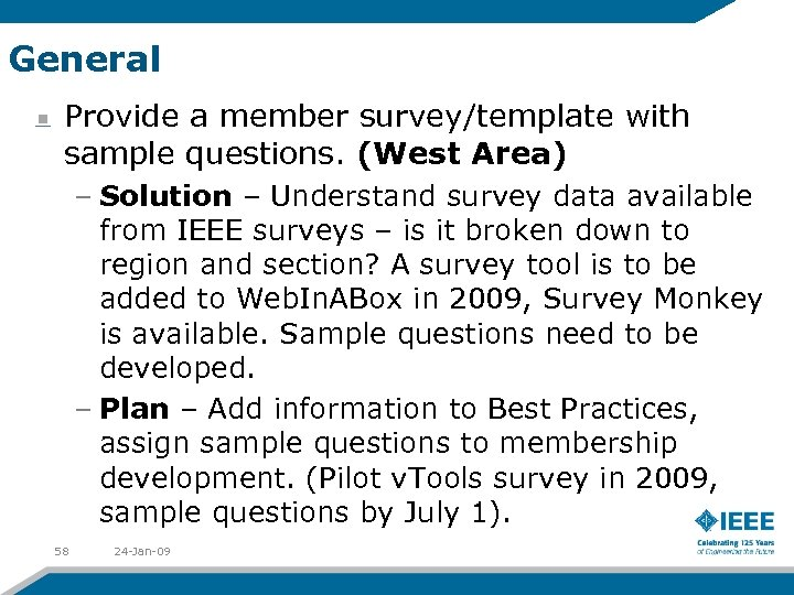 General Provide a member survey/template with sample questions. (West Area) – Solution – Understand