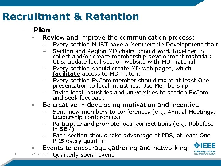 Recruitment & Retention – Plan § Review and improve the communication process: – –