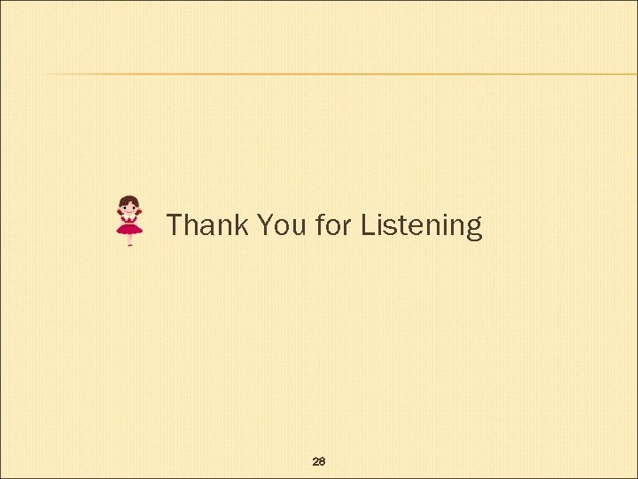 Thank You for Listening 28