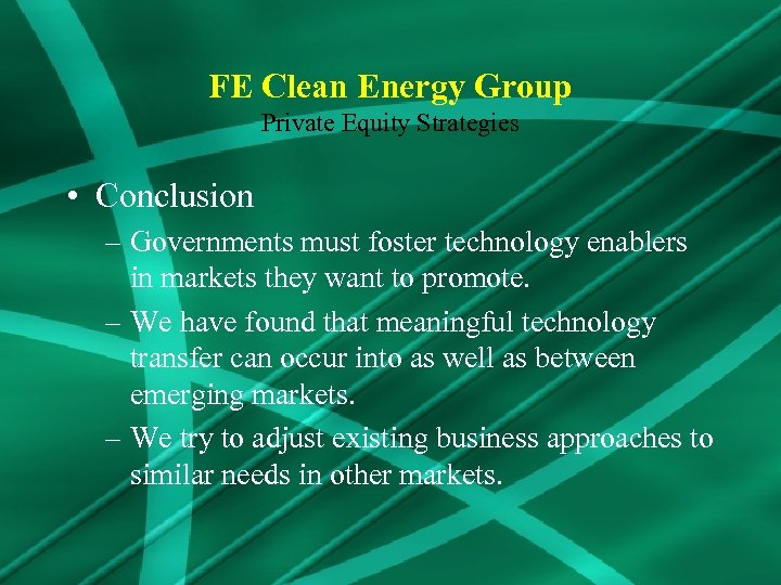 FE Clean Energy Group Private Equity Strategies • Conclusion – Governments must foster technology