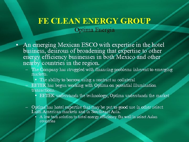 FE CLEAN ENERGY GROUP Optima Energia • An emerging Mexican ESCO with expertise in
