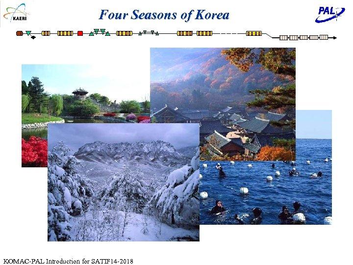 Four Seasons of Korea KOMAC-PAL Introduction for SATIF 14 -2018