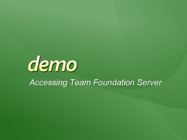 Accessing Team Foundation Server