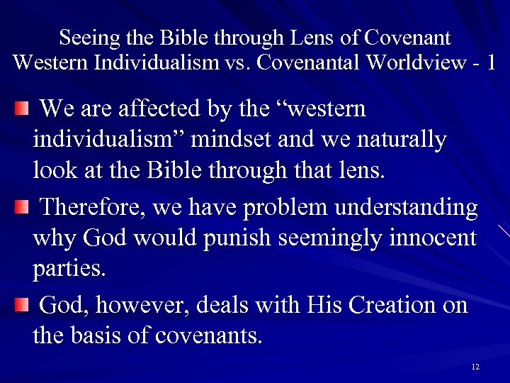 Seeing the Bible through Lens of Covenant Western Individualism vs. Covenantal Worldview - 1