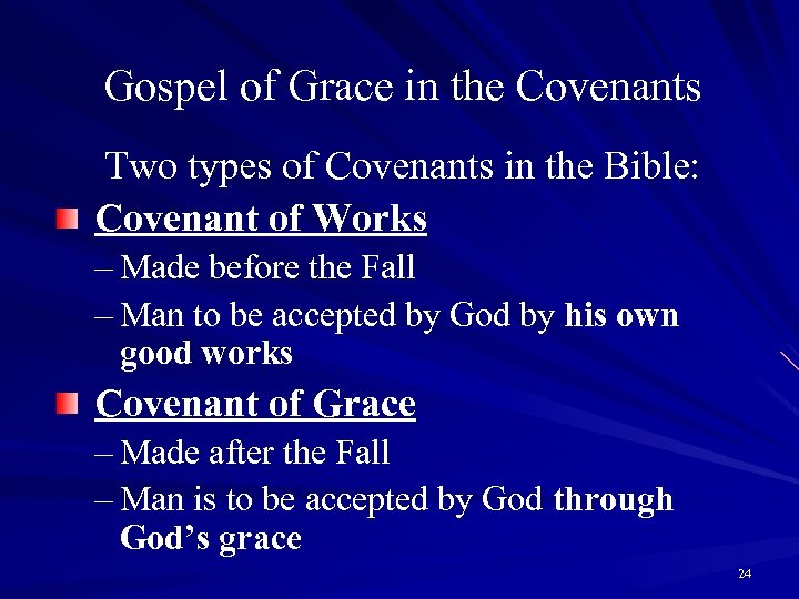 Gospel of Grace in the Covenants Two types of Covenants in the Bible: Covenant