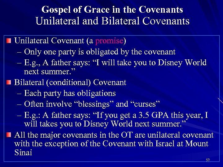 Gospel of Grace in the Covenants Unilateral and Bilateral Covenants Unilateral Covenant (a promise)