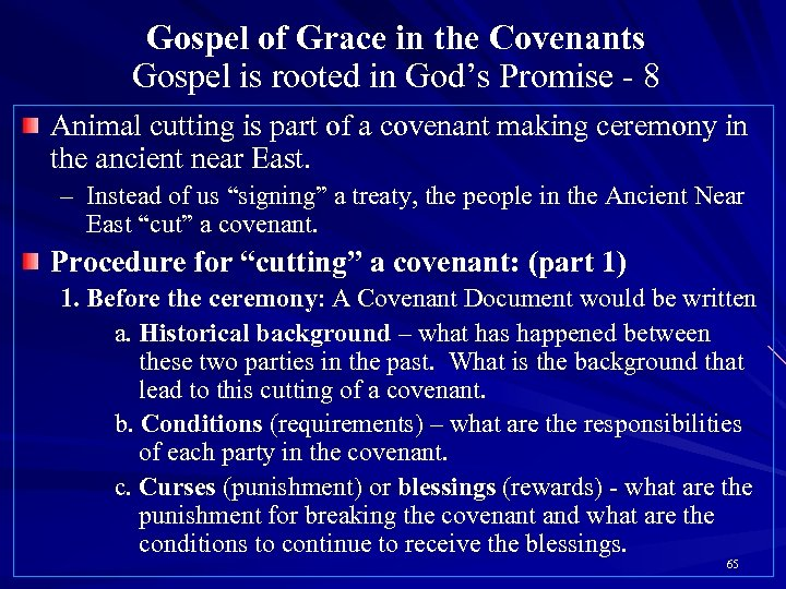 Gospel of Grace in the Covenants Gospel is rooted in God's Promise - 8