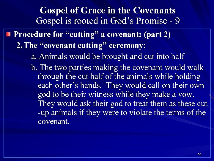 Gospel of Grace in the Covenants Gospel is rooted in God's Promise - 9