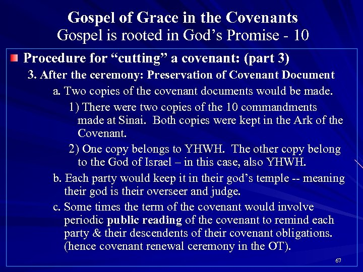 Gospel of Grace in the Covenants Gospel is rooted in God's Promise - 10