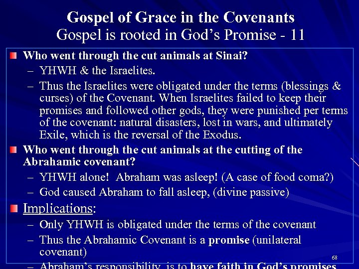Gospel of Grace in the Covenants Gospel is rooted in God's Promise - 11