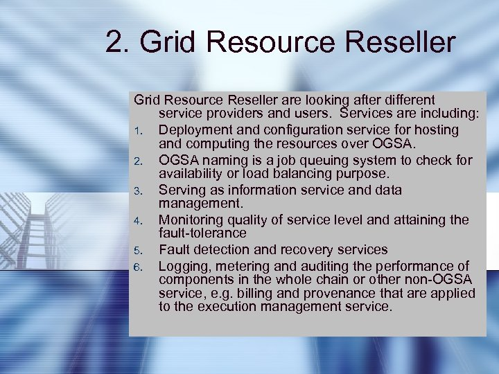 2. Grid Resource Reseller are looking after different service providers and users. Services are