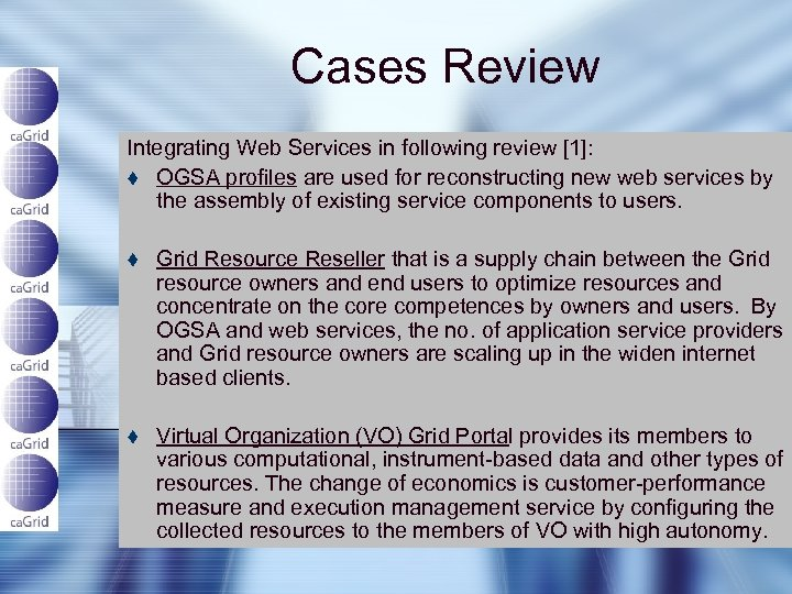 Cases Review Integrating Web Services in following review [1]: t OGSA profiles are used