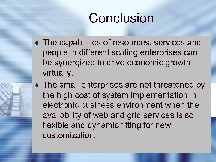 Conclusion t t The capabilities of resources, services and people in different scaling enterprises
