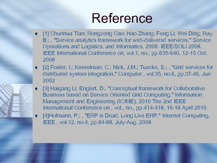 Reference t t [1] Chunhua Tian; Rongzeng Cao; Hao Zhang; Feng Li; Wei Ding;