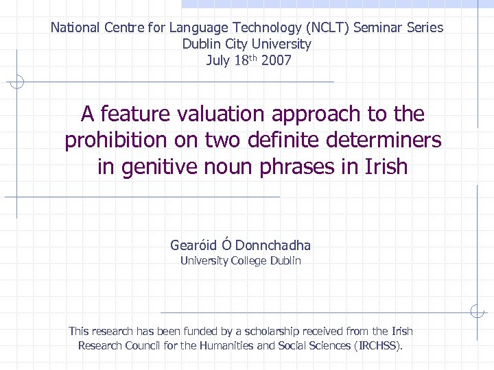 National Centre for Language Technology (NCLT) Seminar Series Dublin City University July 18 th
