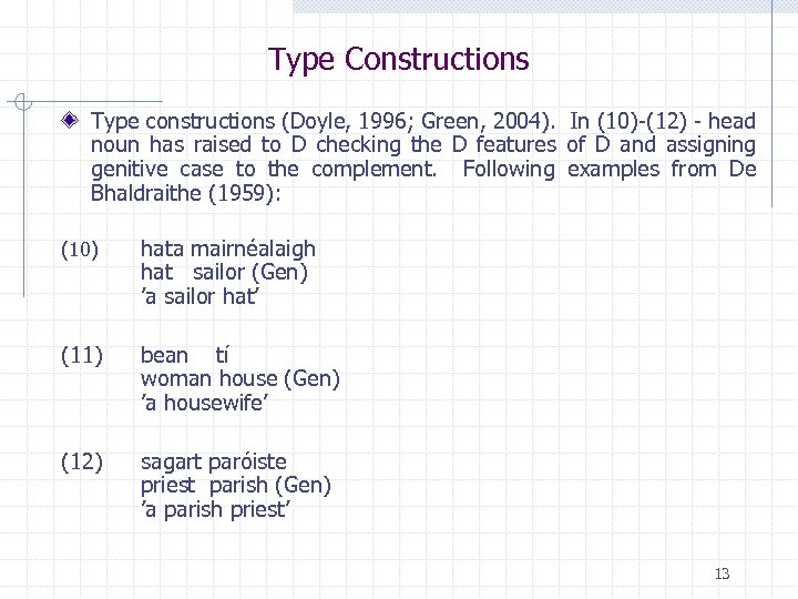 Type Constructions Type constructions (Doyle, 1996; Green, 2004). In (10)-(12) - head noun has