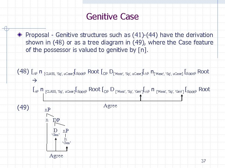 Genitive Case Proposal - Genitive structures such as (41)-(44) have the derivation shown in