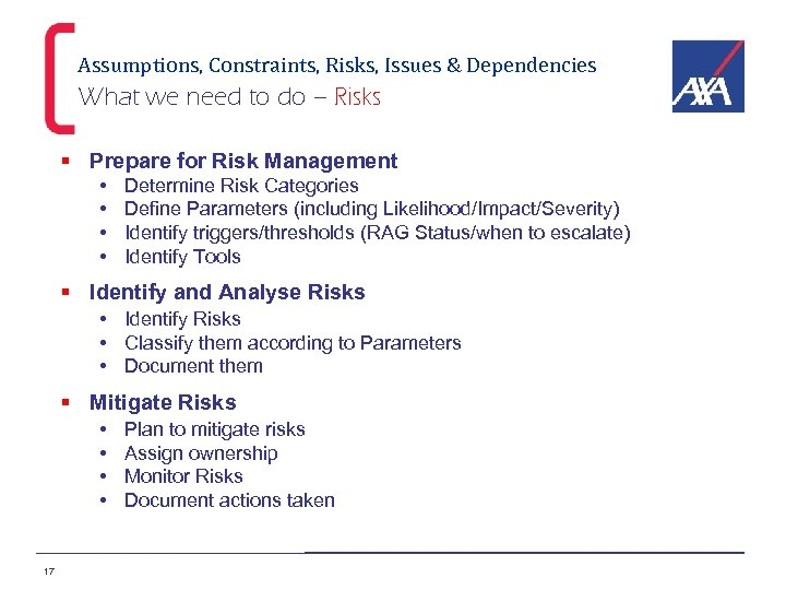 Assumptions, Constraints, Risks, Issues & Dependencies What we need to do – Risks §