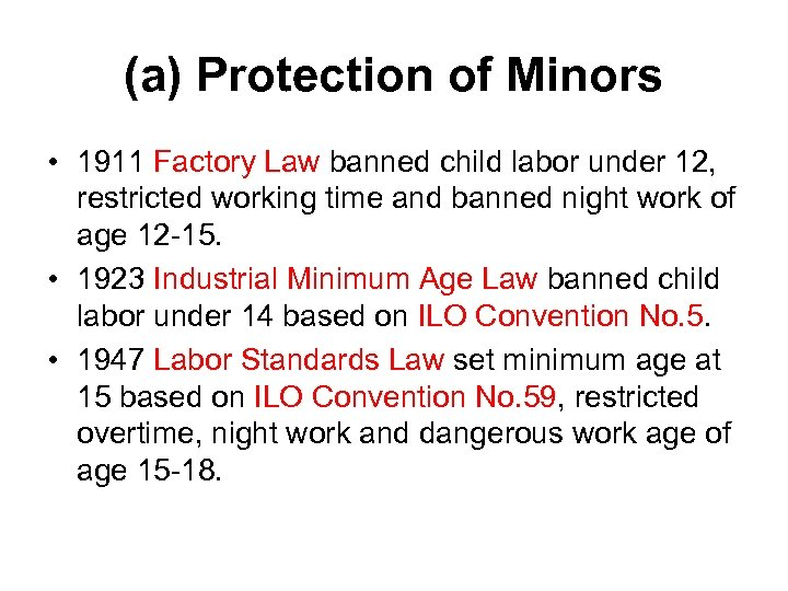 (a) Protection of Minors • 1911 Factory Law banned child labor under 12, restricted