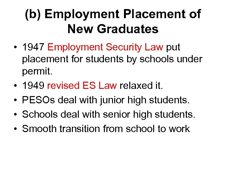 (b) Employment Placement of New Graduates • 1947 Employment Security Law put placement for