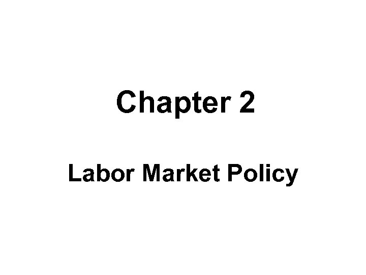 Chapter 2 Labor Market Policy