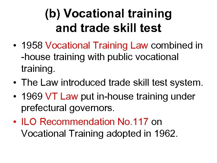 (b) Vocational training and trade skill test • 1958 Vocational Training Law combined in