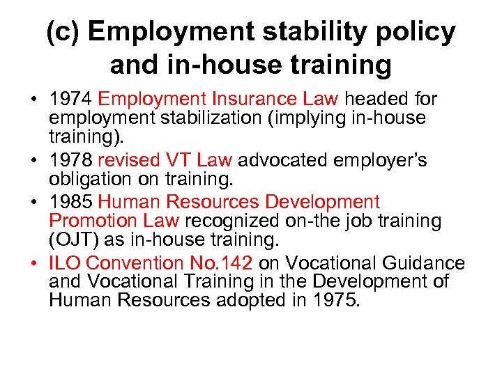 (c) Employment stability policy and in-house training • 1974 Employment Insurance Law headed for