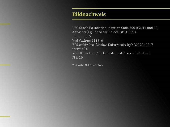 Bildnachweis USC Shoah Foundation Institute Code 8001: 2, 11 und 12 A teacher´s guide