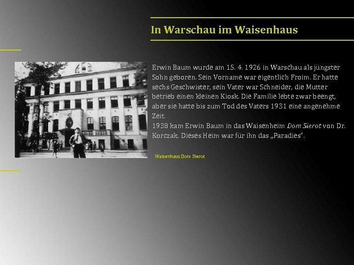 In Warschau im Waisenhaus Erwin Baum wurde am 15. 4. 1926 in Warschau als