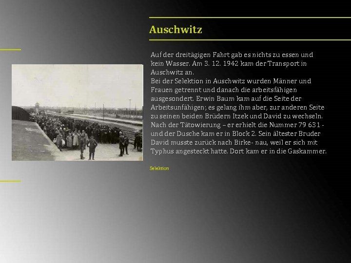 Auschwitz Auf der dreitägigen Fahrt gab es nichts zu essen und kein Wasser. Am