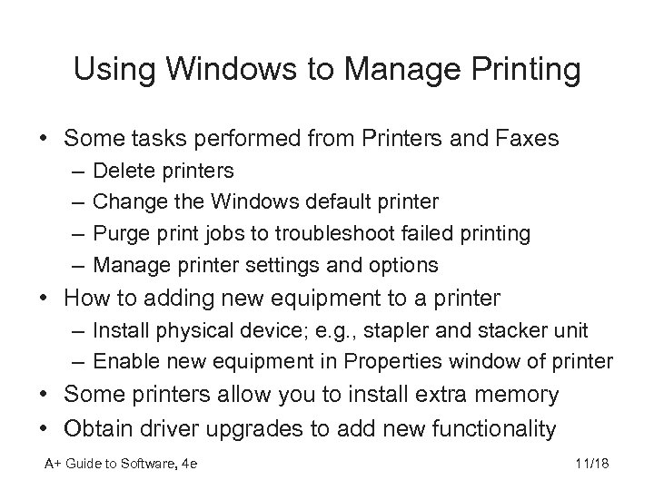 Using Windows to Manage Printing • Some tasks performed from Printers and Faxes –