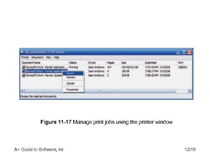 Figure 11 -17 Manage print jobs using the printer window A+ Guide to Software,