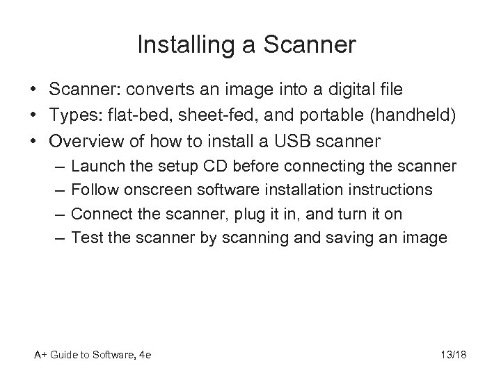 Installing a Scanner • Scanner: converts an image into a digital file • Types: