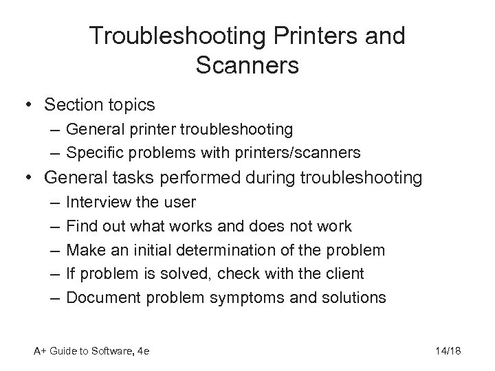 Troubleshooting Printers and Scanners • Section topics – General printer troubleshooting – Specific problems