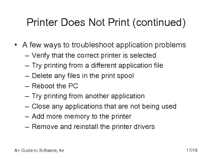 Printer Does Not Print (continued) • A few ways to troubleshoot application problems –