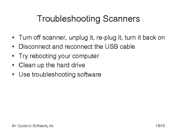 Troubleshooting Scanners • • • Turn off scanner, unplug it, re-plug it, turn it