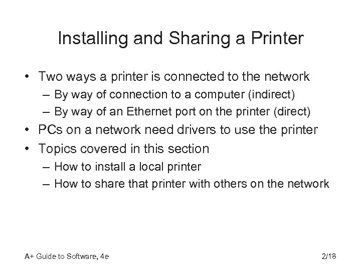 Installing and Sharing a Printer • Two ways a printer is connected to the