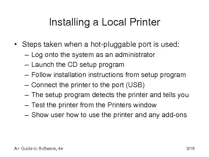 Installing a Local Printer • Steps taken when a hot-pluggable port is used: –