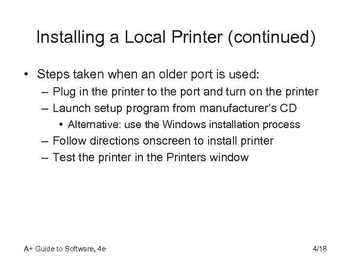 Installing a Local Printer (continued) • Steps taken when an older port is used: