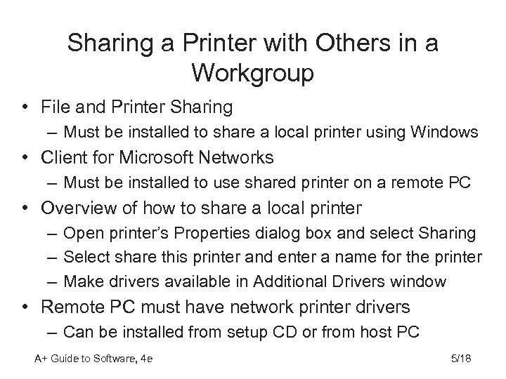 Sharing a Printer with Others in a Workgroup • File and Printer Sharing –